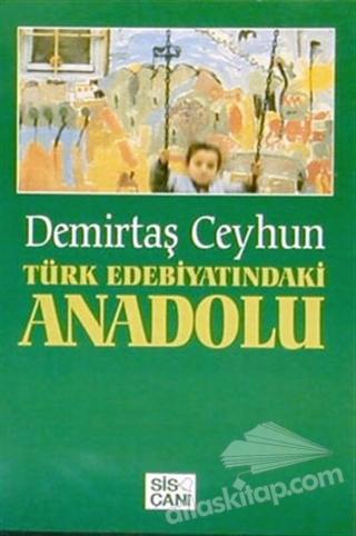 TÜRK EDEBİYATINDAKİ ANADOLU (  )