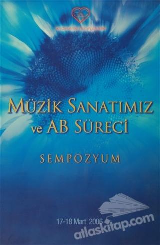 MÜZİK SANATIMIZ VE AB SÜRECİ SEMPOZYUM (  )
