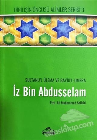 İZ BİN ABDÜSSELAM - SULTANU'L ULEMA VE BAYİU'L ÜMERA ( DİRİLİŞİN ÖNCÜSÜ ALİMLER SERİSİ 3 )