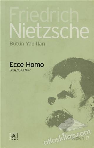 ECCE HOMO ( KİŞİ NASIL KENDİSİ OLUR )