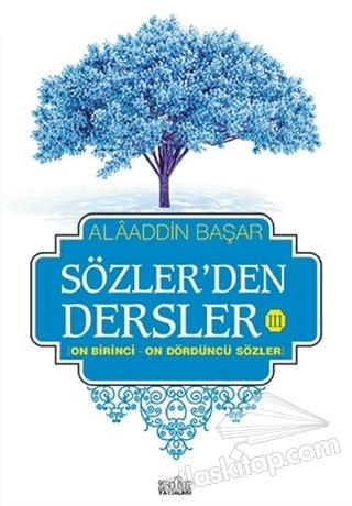 SÖZLER'DEN DERSLER 3 ( ON BİRİNCİ - ON DÖRDÜNCÜ SÖZLER )