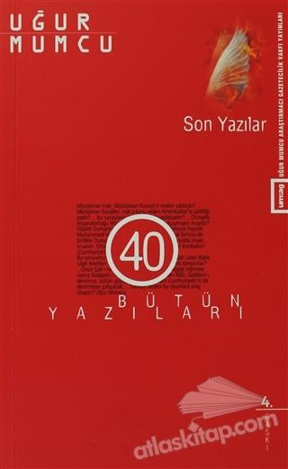 SON YAZILAR ( BÜTÜN YAZILARI 40 (1 OCAK - 24 OCAK 1993 YAZILARI) )