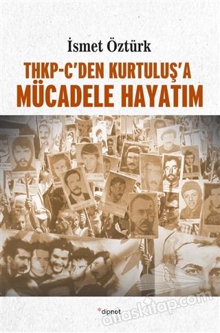 THKP-C'DEN KURTULUŞ'A MÜCADELE HAYATIM (  )