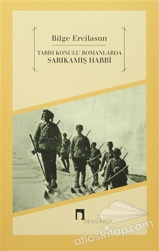 TARİH KONULU ROMANLARDA SARIKAMIŞ HARBİ (  )
