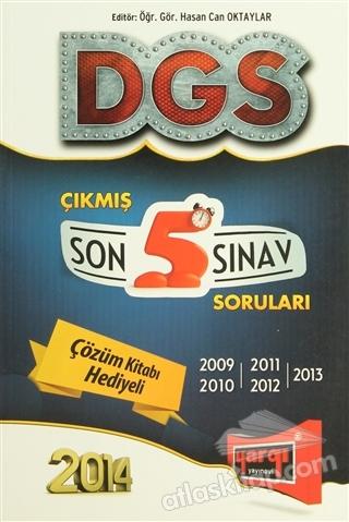 DGS ÇIKMIŞ SON 5 SINAV SORULARI ( (2009-2013) - ÇÖZÜM KİTABI HEDİYELİ )