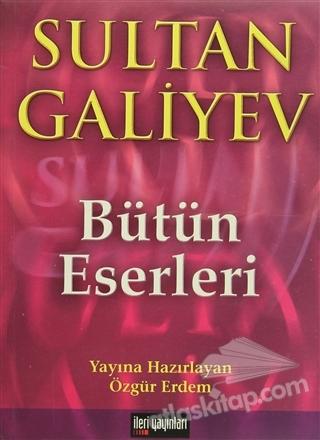 SULTAN GALİYEV BÜTÜN ESERLERİ (  )