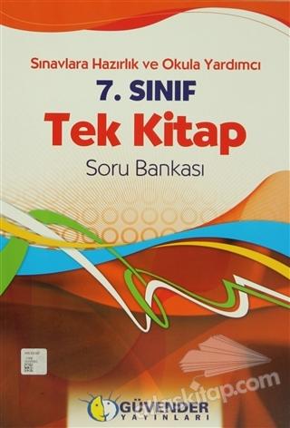 GÜVENDER  7. SINIF TEK KİTAP SORU BANKASI ( SINAVLARA HAZIRLIK VE OKULA YARDIMCI )