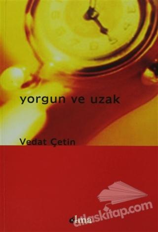 YORGUN VE UZAK (  )