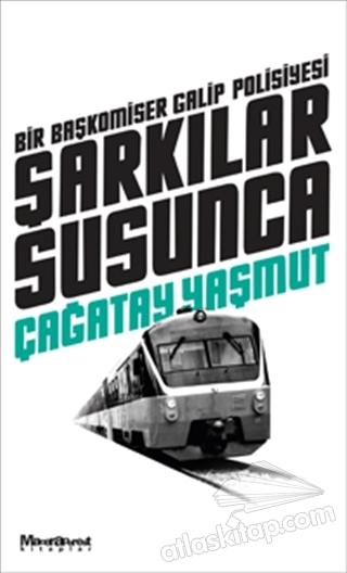 ŞARKILAR SUSUNCA ( BİR BAŞKOMSER GALİP POLİSİYESİ )