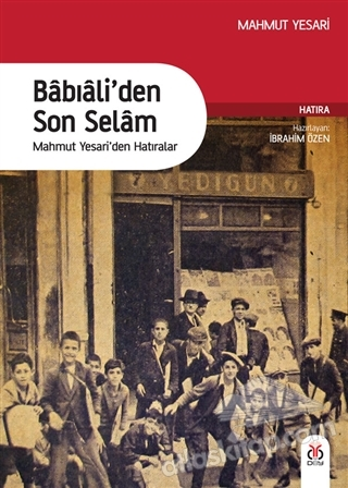 BABIALİ'DEN SON SELAM ( MAHMUT YESARİ'DEN HATIRALAR )