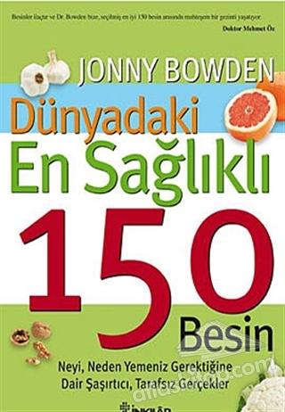 DÜNYADAKİ EN SAĞLIKLI 150 BESİN (  )