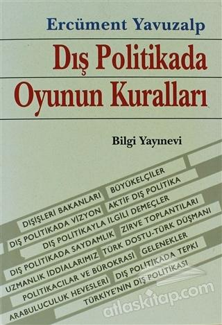 DIŞ POLİTİKADA OYUNUN KURALLARI (  )