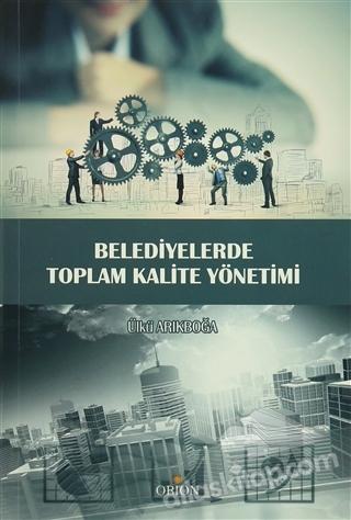 BELEDİYELERDE TOPLAM KALİTE YÖNETİMİ (  )