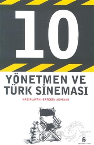 10 YÖNETMEN VE TÜRK SİNEMASI (  )