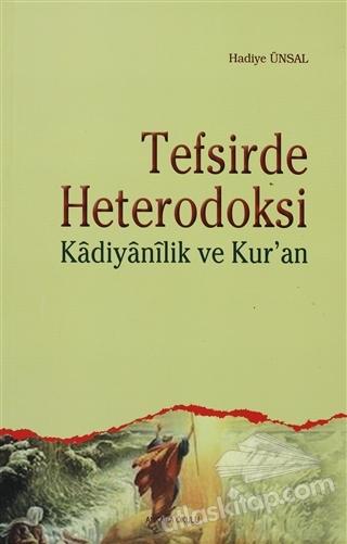 TEFSİRDE HETERODOKSİ ( KADİYANİLİK VE KUR'AN )