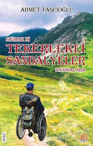 SIĞMAZ Kİ TEKERLEKLİ SANDALYELER PATİKALARA (  )