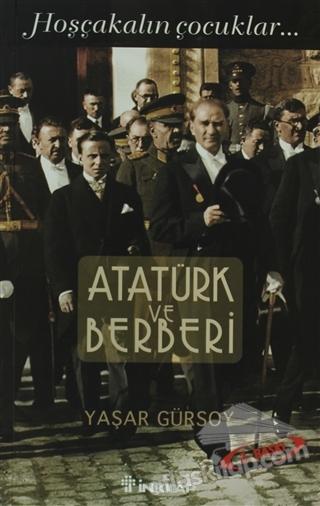 ATATÜRK VE BERBERİ ( HOŞÇAKALIN ÇOCUKLAR... )