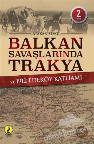 BALKAN SAVAŞLARINDA TRAKYA VE 1912 EDEKÖY KATLİAMI (  )