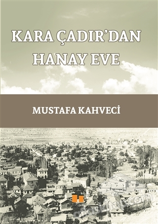 KARA ÇADIR'DAN HANAY EVE (  )