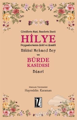 HİLYE - BÜRDE KASİDESİ ( HAKANİ MEHMED BEY VE BUSIRİ KASİDESİ )