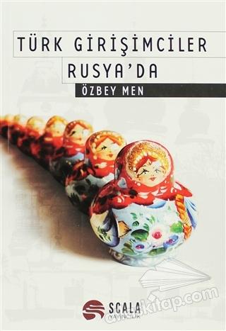 TÜRK GİRİŞİMCİLER RUSYA'DA (  )