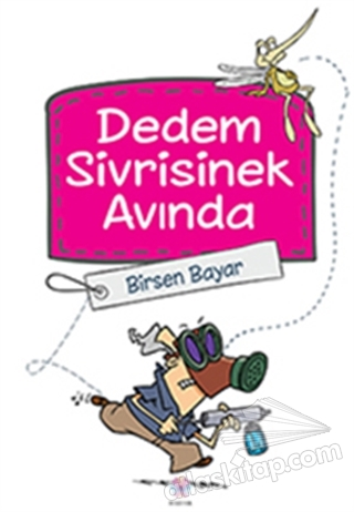 DEDEM SİVRİSİNEK AVINDA (  )