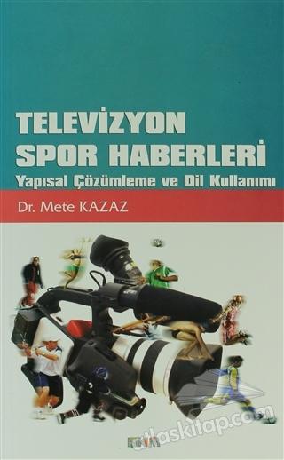 TELEVİZYON SPOR HABERLERİ ( YAPISAL ÇÖZÜMLEME VE DİL KULLANIMI )