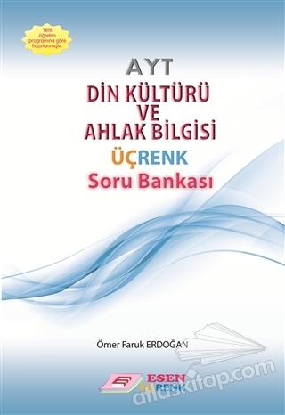 AYT DİN KÜLTÜRÜ VE AHLAK BİLGİSİ ÜÇRENK SORU BANKASI (  )