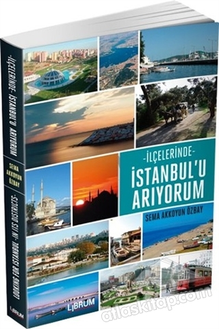 İLÇELERİNDE İSTANBUL'U ARIYORUM (  )