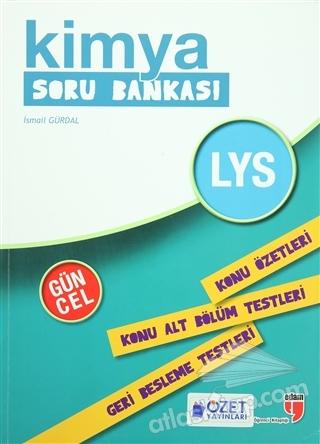 LYS KİMYA SORU BANKASI ( KONU ÖZETLERİ<BR> KONU ALT BÖLÜM TESTLERİ<BR> GERİ BESLEME TESTLERİ )
