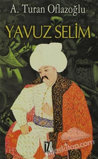 YAVUZ SELİM ( TRAGEDYA İKİ PERDE )