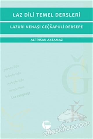 LAZ DİLİ TEMEL DERSLERİ - LAZURİ NENAŞİ GEÇKAPULİ DERSEPE (  )