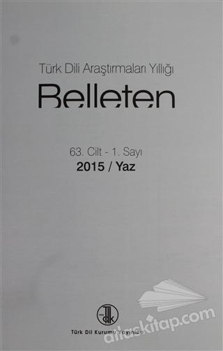 TÜRK DİLİ ARAŞTIRMALARI YILLIĞI - BELLETEN 2015 / YAZ (  )