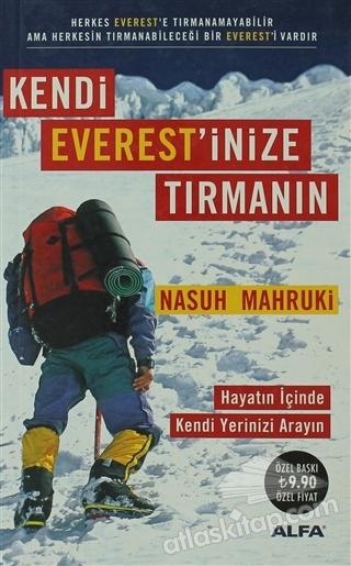 KENDİ EVEREST'İNİZE TIRMANIN ( HAYATIN İÇİNDE KENDİ YERİNİZİ ARAYIN )