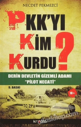 PKK'YI KİM KURDU? ( DERİN DEVLETİN GİZEMLİ ADAMI PİLOT NECATİ )