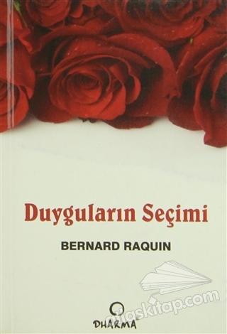 DUYGULARIN SEÇİMİ (  )