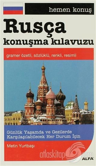RUSÇA KONUŞMA KILAVUZU ( GRAMER ÖZETLİ - SÖZLÜKLÜ - RENKLİ - RESİMLİ )