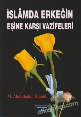 İSLAMDA ERKEĞİN EŞİNE KARŞI VAZİFELERİ (  )