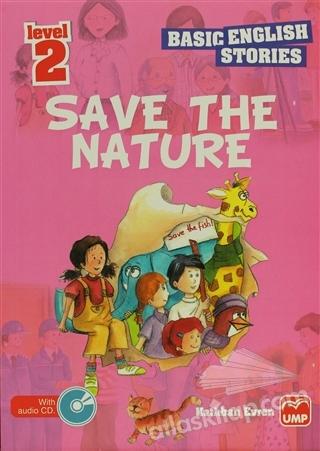 İNGİLİZCE ÖYKÜLER SAVE THE NATURE LEVEL 2 (5 STORİES IN THİS BOOK) ( (CD HEDİYELİ) )