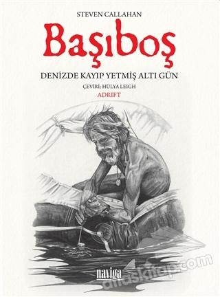 BAŞIBOŞ ( DENİZDE KAYIP YETMİŞ ALTI GÜN )