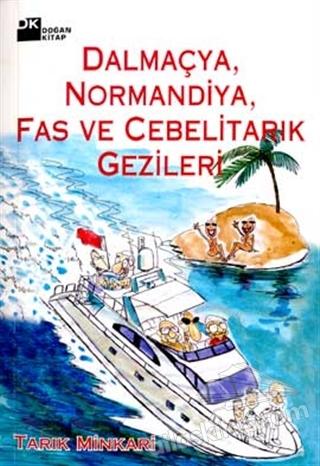 DALMAÇYA, NORMANDİYA, FAS VE CEBELİTARIK GEZİLERİ (  )