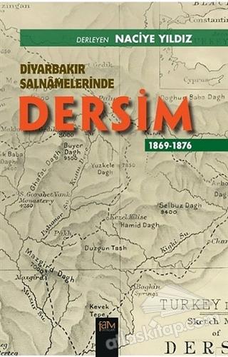DİYARBAKIR SALNAMELERİNDE DERSİM ( 1869-1876 )