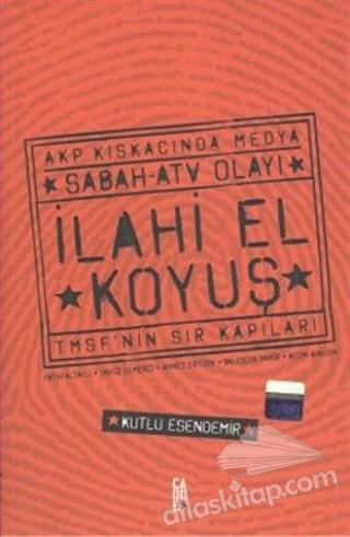 İLAHİ EL KOYUŞ AKP KISKACINDA MEDYA SABAH - ATV OLAYI  TMSF'NİN SIR KAPILARI (  )