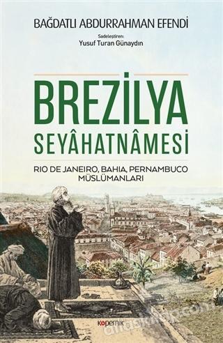 BREZİLYA SEYAHATNAMESİ ( RİO DE JANEİRO, BAHİA, PERNAMBUCO, MÜSLÜMANLARI )