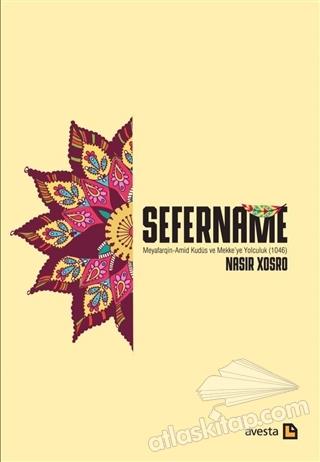 SEFERNAME ( MEYAFARQİN-AMİD, KUDÜS VE MEKKE'YE YOLCULUK (1046) )