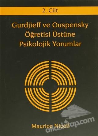 GURDJİEFF VE OUSPENSKY ÖĞRETİSİ ÜSTÜNE PSİKOLOJİK YORUMLAR 2. CİLT (  )