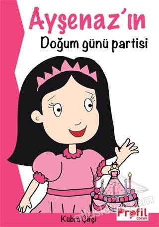 AYŞENAZ'IN DOĞUM GÜNÜ PARTİSİ (  )
