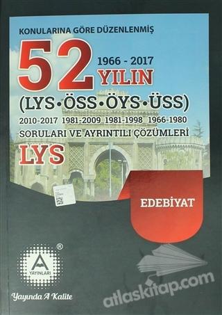 KONULARINA GÖRE DÜZENLENMİŞ 52 YILIN LYS-ÖSS-ÖYS-ÜSS EDEBİYAT SORULARI VE AYRINTILI ÇÖZÜMLERİ ( 1966 - 2017 )