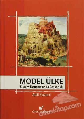 MODEL ÜLKE ( SİSTEM TARTIŞMASINDA BAŞKANLIK )