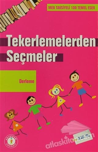 TEKERLEMELERDEN SEÇMELER ( MEB TAVSİYELİ 100 TEMEL ESER )